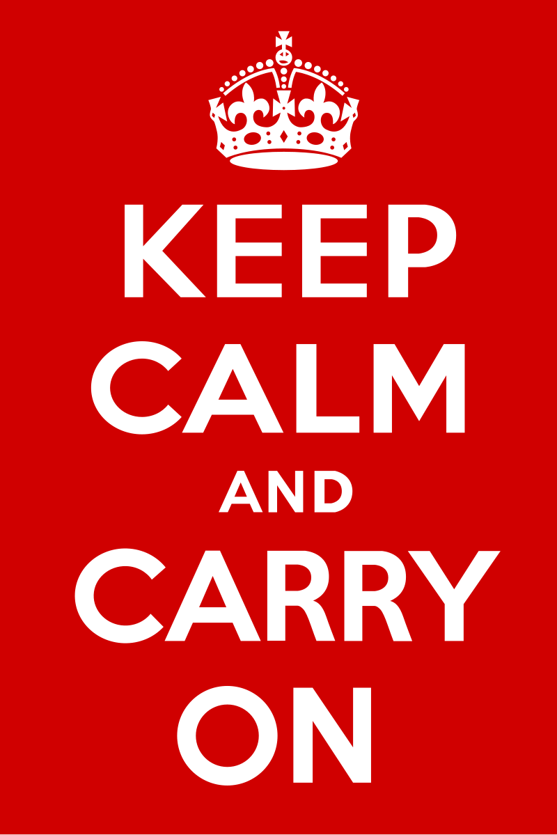 Source: https://upload.wikimedia.org/wikipedia/commons/thumb/3/30/Keep_Calm_and_Carry_On_Poster.svg/800px-Keep_Calm_and_Carry_On_Poster.svg.png